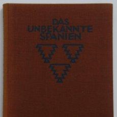Libros antiguos: DAS UNBEKANNTE SPANIEN - ESPAÑA INCÓGNITA - MAGNÍFICO LIBRO DE FOTOGRAFIAS DE KURT HIELSCHER 1922. Lote 45131302