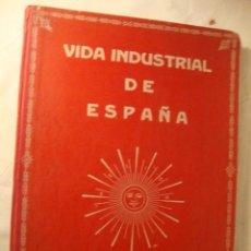 Libros antiguos: INTERESANTE LIBRO GRAN TAMAÑO VIDA INDUSTRIAL DE ESPAÑA, PRIMERA EDICION 1932. Lote 45375101