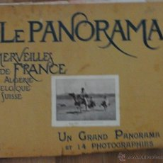 Libros antiguos: LE PANORAMA, MERVEILLES DE FRANCE ALGERIE BELGIQUE SUISSE, UN GRAND PANORAMA ET 14 PHOTOGRAPHIES. Lote 45621312