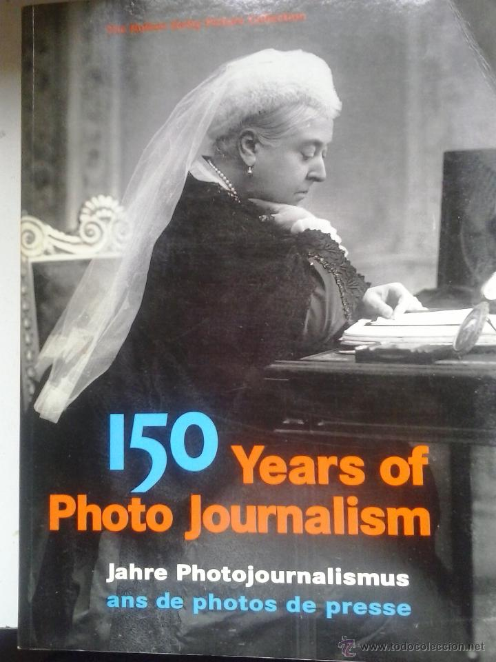 150 AÑOS DE FOTOS PERIODISTICAS VOLUMEN 1-150 YEARS OF PHOTO JOURNALISM (Libros Antiguos, Raros y Curiosos - Bellas artes, ocio y coleccion - Diseño y Fotografía)
