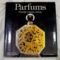 Libros antiguos: PARFUMS ( PRESTIGE ET HAUTE COUTURE --JEAN YVES GABORIT EDITIONS VILO PARIS. Lote 48405582
