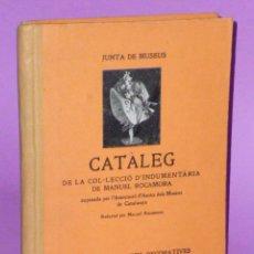 Libros antiguos: CATALEG DE LA COL.LECCIO D' INDUMENTARIA DE MANUEL ROCAMORA.( TEXTO EN CATALÁN).. Lote 48668575