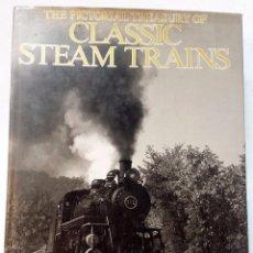 Libros antiguos: CLASSIC STEAM TRAINS, DE NILS HUXTABLE. LIBRO GRAN FORMATO. VER DESCRIPCION Y FOTOGRAFIAS.. Lote 49024708