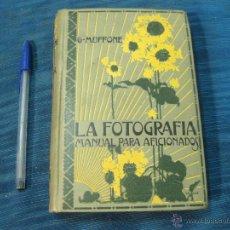 Libros antiguos: LA FOTOGRAFIA. MANUAL PARA AFICIONADOS. G. MUFFONE. SEGUNDA EDICION DE 1914. Lote 52467828
