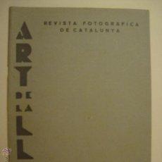 Libros antiguos: ART DE LA LLUM. REVISTA FOTOGRÁFICA DE CATALUNYA. BARCELONA 1934. Nº 13.. Lote 52635591