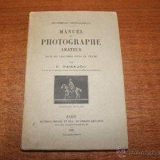 Libros antiguos: MANUEL DU PHOTOGRAPHE AMATEUR. ORNÉ DE GRAVURES DANS LE TEXTE. PANAJOU, F. 1891.. Lote 52816989