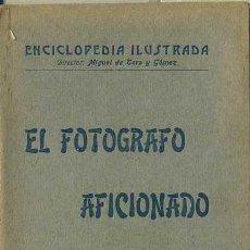 Libros antiguos: EL FOTÓGRAFO AFICIONADO (LUSSY, PARIS, C. 1910) . Lote 64052341