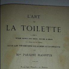 Libros antiguos: L'ART DE LA TOILETTE - 1868 . (PATRONAJE ROPA PRINCESAS). Lote 52897273