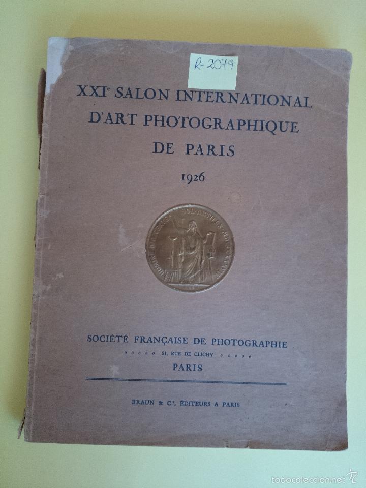 ANTIGUO ALBUM - XXI SALON INTERNATIONAL D'ART PHOTOGRAPHIQUE DE PARIS -AÑO 1926- BRAUN & CIE. R-2079 (Libros Antiguos, Raros y Curiosos - Bellas artes, ocio y coleccion - Diseño y Fotografía)