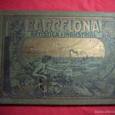 Libros antiguos: BARCELONA ARTÍSTICA E INDUSTRIAL. E. CANET. BARCELONA 1913.. Lote 56611553