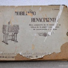 Livros antigos: MOBILIARIO RENACIMIENTO. COMPUESTO POR LIBRO Y 24 LAMINAS. J. ARNAU. SERRAHIMA Y URPI S.L.. Lote 56755884