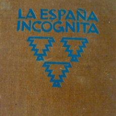 Libros antiguos: LA ESPAÑA INCÓGNITA KURT HIELSCHER HUECOGRABADO E.CANOSA BARCELONA 1921. Lote 57147807