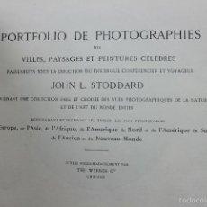 Libros antiguos: PORTFOLIO DE PHOTOGRAPHIES DE VILLES, PAYSAGES ET PEINTURES... JOHN. L. STODDARD. C. 1900. 1ª ED.. Lote 57726239