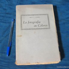 Libros antiguos: LA FOTOGRAFIA EN COLORES LA AUTOCROMIA, TRICROMIA, PROCEDIMIENTOS. RODOLFO NAMIAS 1925. Lote 58037473
