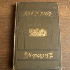 Libros antiguos: 1886 HOW TO MAKE PHOTOGRAPHS A MANUAL FOR AMATEURS PHOTOGRAPHY) ROCHE, T.C.. Lote 60663623