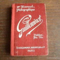 Libros antiguos: MANUAL FOTOGRÁFICO GUILLEMINOT 250PP MÁS ANUNCIOS. AÑOS 30. Lote 60664667