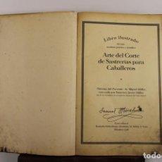 Libros antiguos: 4919- ARTE DE CORTE DE SASTRERIAS PARA CABALLEROS. JAVIER MÜLLER. EDIT. BLEIKENDUNGS. 1926.. Lote 43989463