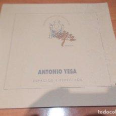 Libros antiguos: ANTONIO YESA, ESPACIOS Y ESPECTROS . Lote 65503306