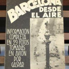 Libros antiguos: 8167 - BARCELONA DESDE EL AIRE. HÉCTOR ORIOL. EDITORIAL JUVENTUD. S/F.. Lote 66211534