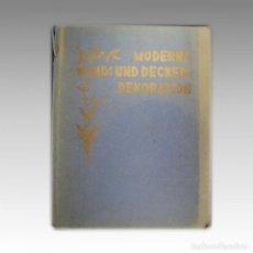 Libros antiguos: MODERNE WAND UND DECKEN:DEKORATION (1930). Lote 54239006