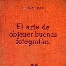 Libros antiguos: EL ARTE DE OBTENER BUENAS FOTOGRAFÍAS. Lote 71174837