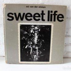 Libros antiguos: SWEET LIFE. ED VAN DER ELSKEN. LUMEN 1967 ED. EN ESPAÑOL. PHOTOBOOK. FOTOLIBRO. RARO EN COMERCIO!. Lote 80586574