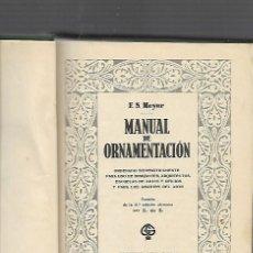Libros antiguos: MEYER MANUAL DE ORNAMENTACION GUSTAVO GILI BARCELONA 1929. Lote 80939512