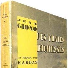 Libros antiguos: J. GIONO: LES VRAIES RICHESSES. (1ª ED., 1937) (112 PHOTOS EN NOIR PAR KARDAS). (FOTOS HUECOGRABADO. Lote 81825396