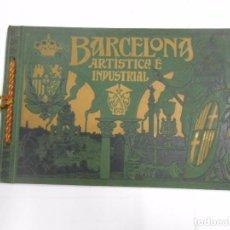 Libros antiguos: BARCELONA ARTISTICA E INDUSTRIAL. LUJOSO ALBUM DE FOTOGRAFIAS DE LA CIUDAD. 1909. TDKLT. Lote 82536080