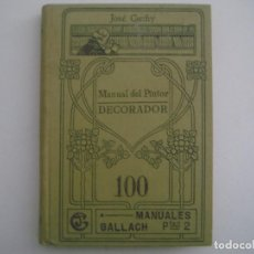 Livros antigos: JOSE GUCHY. MANUAL DEL PINTOR DECORADOR. 1923. ILUSTRADO CON 47 GRABADOS.. Lote 83582852