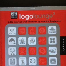 Libros antiguos: LOGOLOUNGE 3: 2000 INTERNATIONAL IDENTITIES BY LEADING DESIGNERS (V. 3) . Lote 128545359
