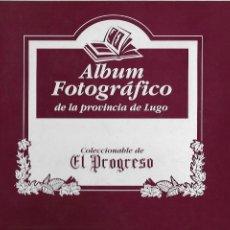 Libros antiguos: ALBUM FOTOGRAFICO DE LA PROVINCIA DE LUGO ANTIGUO, EDI. EL PROGRESO. Lote 86157608