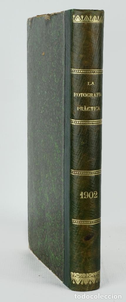 LA FOTOGRAFÍA PRÁCTICA-REVISTA MENSUAL ILUSTRADA-J.BALTÁ DE CELA-VOLUMEN X AÑO 1902 (Libros Antiguos, Raros y Curiosos - Bellas artes, ocio y coleccion - Diseño y Fotografía)