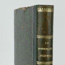 Libros antiguos: LA FOTOGRAFÍA PRÁCTICA-REVISTA MENSUAL ILUSTRADA-J.BALTÁ DE CELA-VOLUMEN X AÑO 1902. Lote 87236784