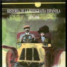 Livres anciens: HISTORIA DE LA FOTOGRAFÍA ESPAÑOLA 1839 - 1986. Lote 142393885