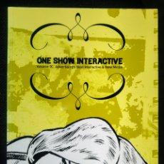 Libros antiguos: ONE SHOW INTERACTIVE VOL. 9 (2006) LIBRO DE DISEÑO PUBLICIDAD Y COMUNICACIÓN. DESCATALOGADO.. Lote 90428749