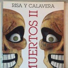 Libros antiguos: DIA DE MUERTOS II 2003 ARTES DE MEXICO Nº 67 CALAVERAS FIESTA CADAVERES SANTA MUERTE. Lote 90805575