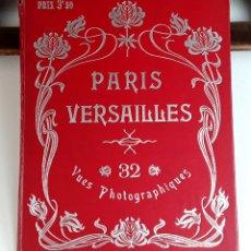 Libros antiguos: ÁLBUM PARÍS VERSAILLES. 32 VUES PHOTOGRAPHIQUES. S/F.. Lote 93523255