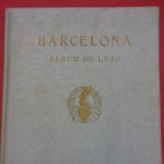 Libros antiguos: BARCELONA. ALBUM DE LUJO. SDAD. ATRACCIÓN DE FORASTEROS. AÑO 1929. MUCHA PUBLICIDAD. GRAN FORMATO. Lote 94402446