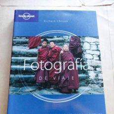 Libros antiguos: FOTOGRAFÍA DE VIAJE - LONELY PLANET - GEO PLANETA - 364 PÁGINAS - COMO NUEVA. Lote 94938699