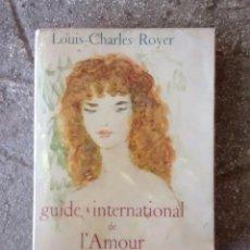 Libros antiguos: GUIDE INTERNATIONAL AMOUR DE LOUIS CHARLES CON FOTOS DE DESNUDOS ARTISTICOS VARIAS RAZAS 1954. Lote 96562931