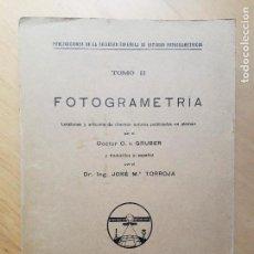 Libros antiguos: FOTOGRAMETRIA , LECCIONES Y ARTÍCULOS DE DIVERSOS AUTORES.. DTOR O.V GRUBER - MADRID 1932. Lote 97397155