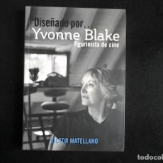 Libros antiguos: DISEÑADO POR YVONNE BLAKE FIGURINISTA DE CINE, VICTOR MAELLANO. Lote 98645055
