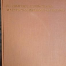 Libros antiguos: EL ERMITAGE LENINGRADO MAESTRO DEL BARROCO Y ROCOCO. Lote 101943343