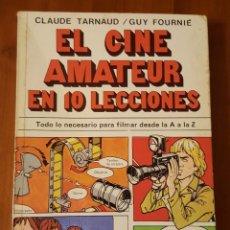 Libros antiguos: EL CINE AMATEUR EN 10 LECCIONES-TODO LO NECESARIO PARA FILMAR. Lote 102112775