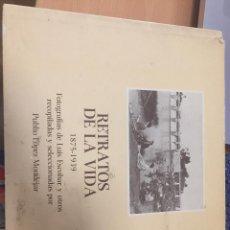 Libros antiguos: RETRATOS DE LA VIDA 1875 - 1939. Lote 102459983