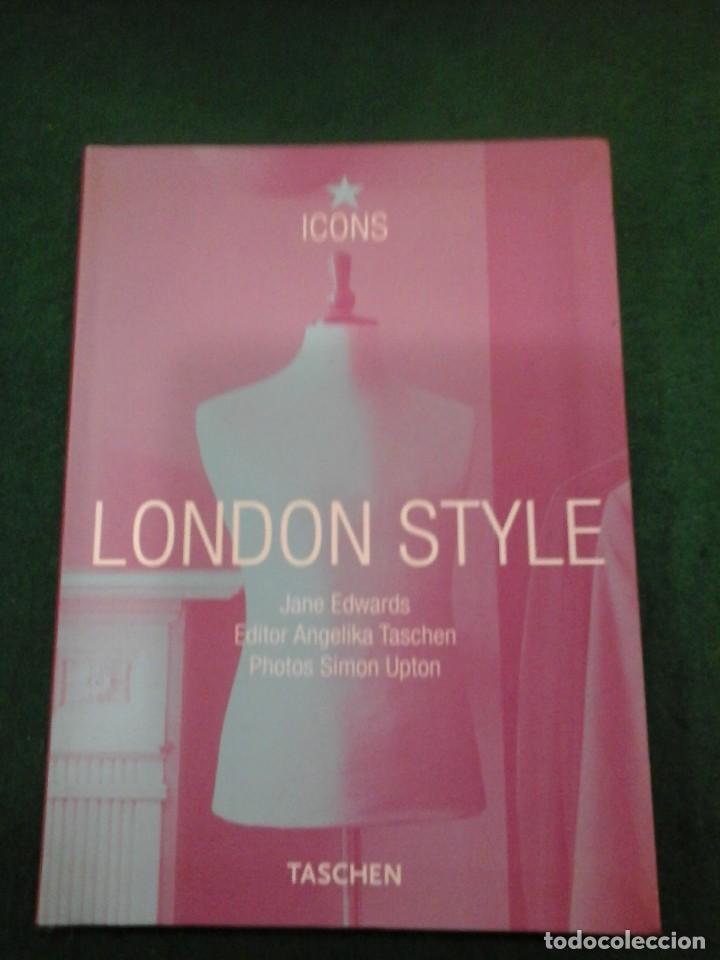 LONDON STYLE - TASCHEN (Libros Antiguos, Raros y Curiosos - Bellas artes, ocio y coleccion - Diseño y Fotografía)