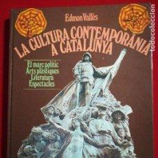 Libros antiguos: PRIMERA EDICIÓN DEL LIBRO LA CULTURA CONTEMPORANIA A CATALUNYA . Lote 103705475