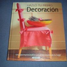 Libros antiguos: DECORACION. HAZLO TU MISMO. UNA GUIA IMPRESCINDIBÑE PARA LA DECORACION DE TU HOGAR. Lote 104852739