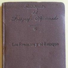 Libros antiguos: FOTOGRAFIA- LOS FRACASOS Y EL RETOQUE- JORGE BRUNEL 1.902. Lote 106071911